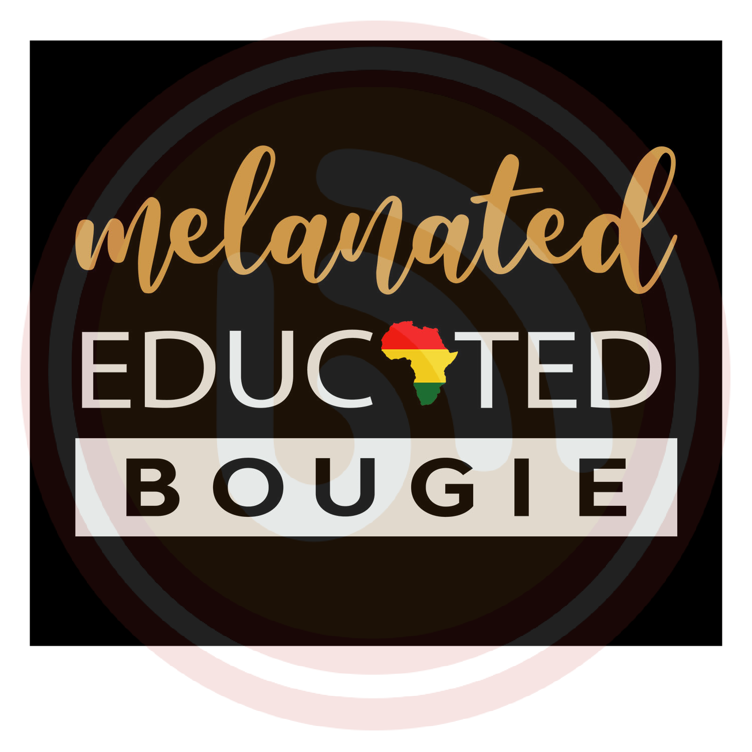 instant digital download Black Educated And Bougie SVG file
